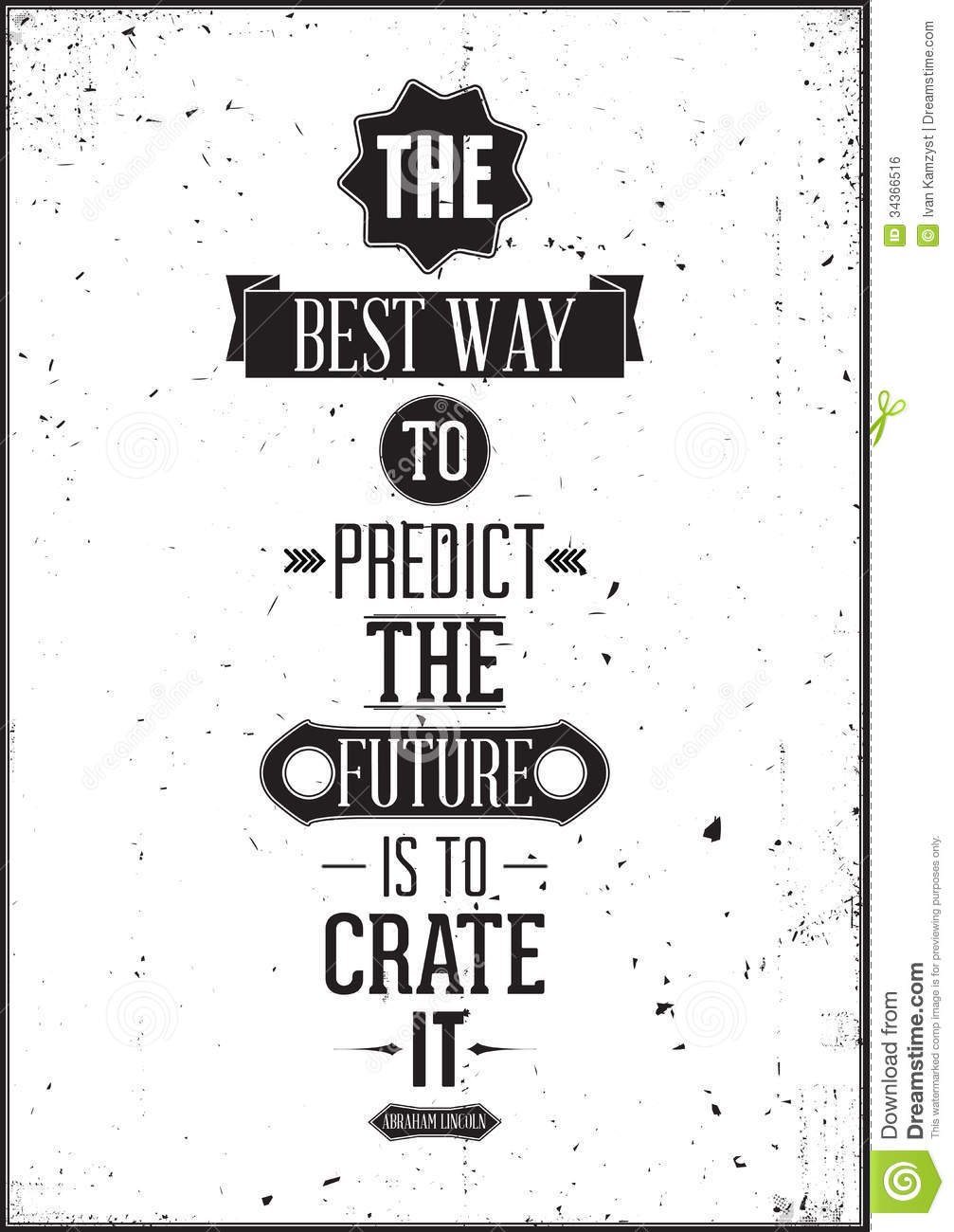 The Best Way To Predict The Future Is To Create It Royalty Free Stock Image  Image 34366516