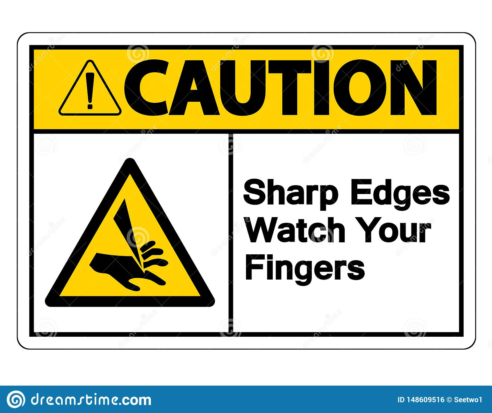 Caution Sharp Edges Watch Your Fingers Symbol Sign On