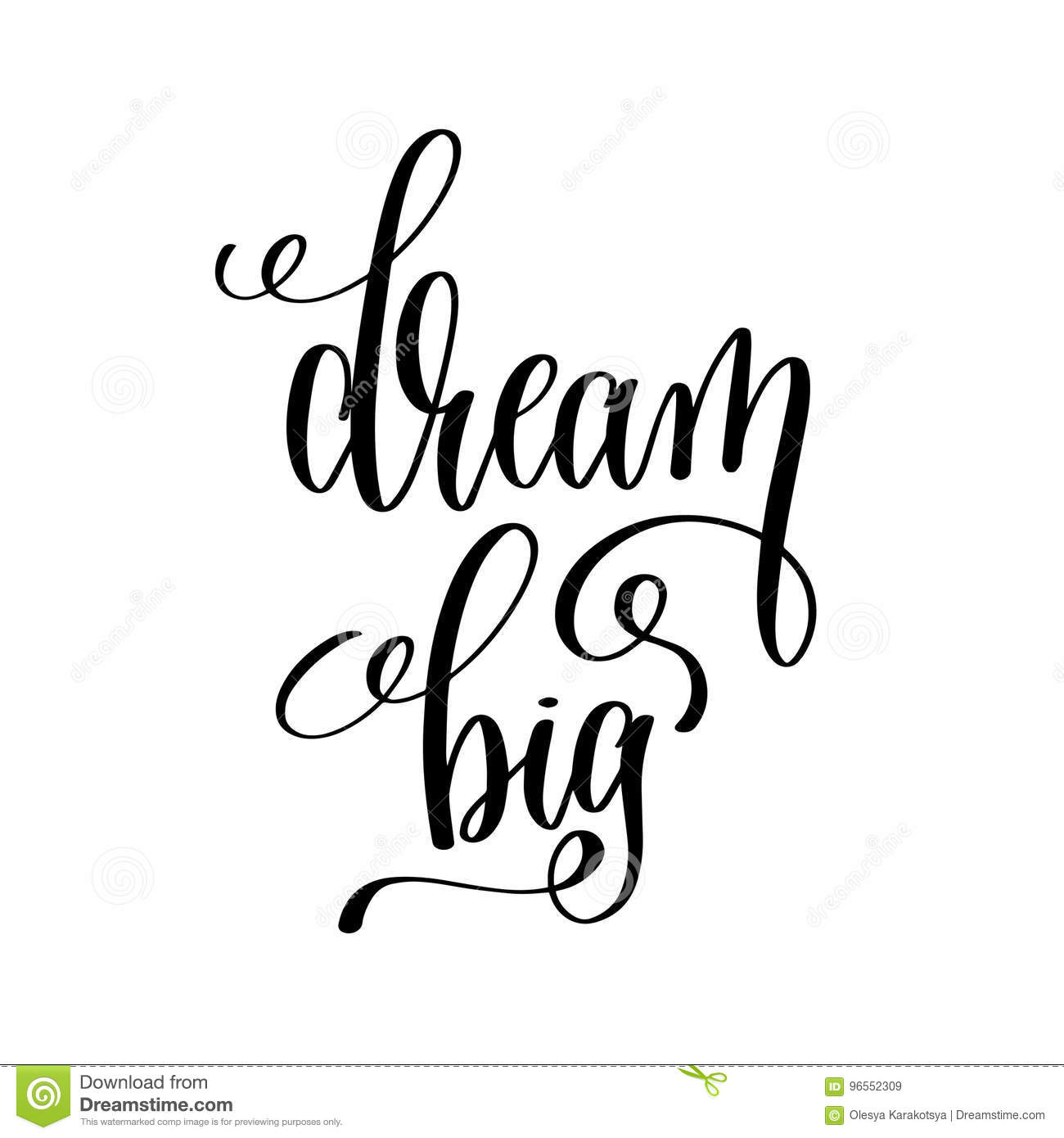Dream Big Black And White Hand Written Lettering Positive