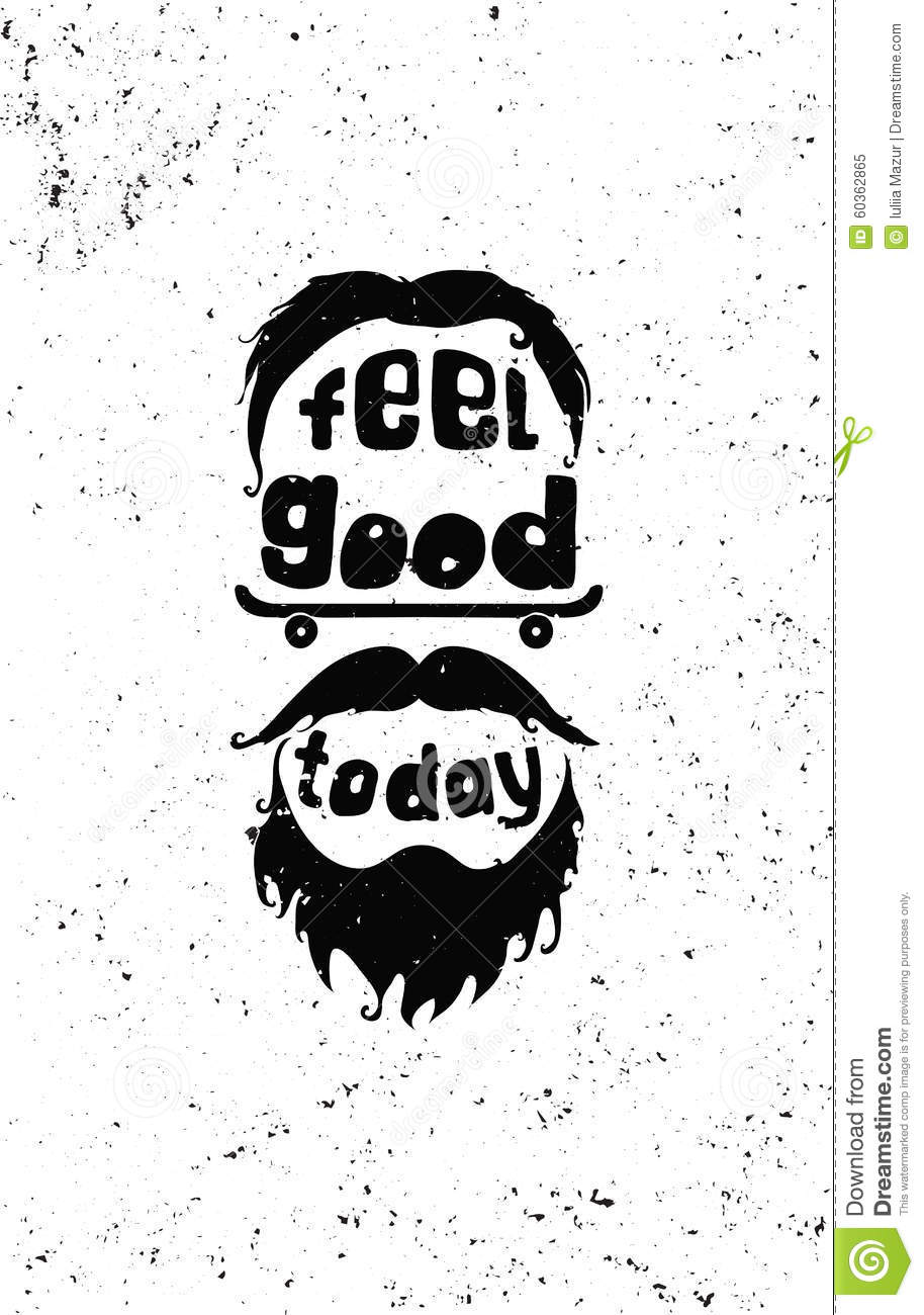 Feel Good Today. Hipster Motivational Poster Stock Vector