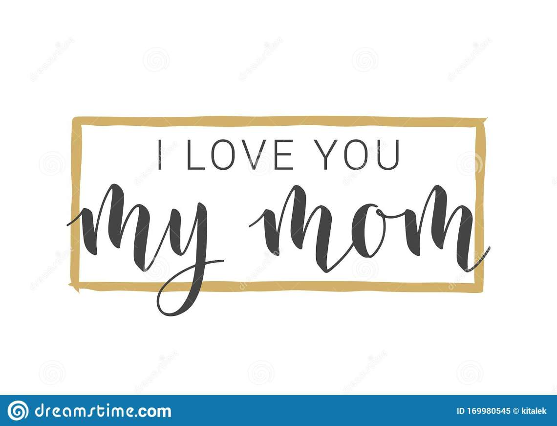 Download Handwritten Lettering Of I Love You My Mom. Vector ...