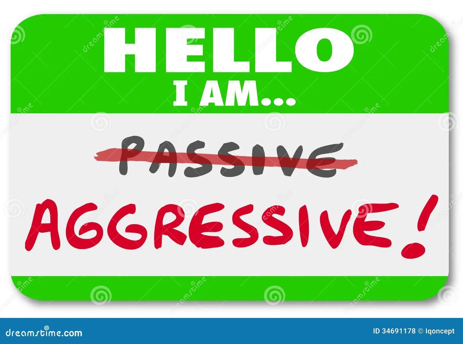 Hello I Am Aggressive Vs Passive Action Or Inaction