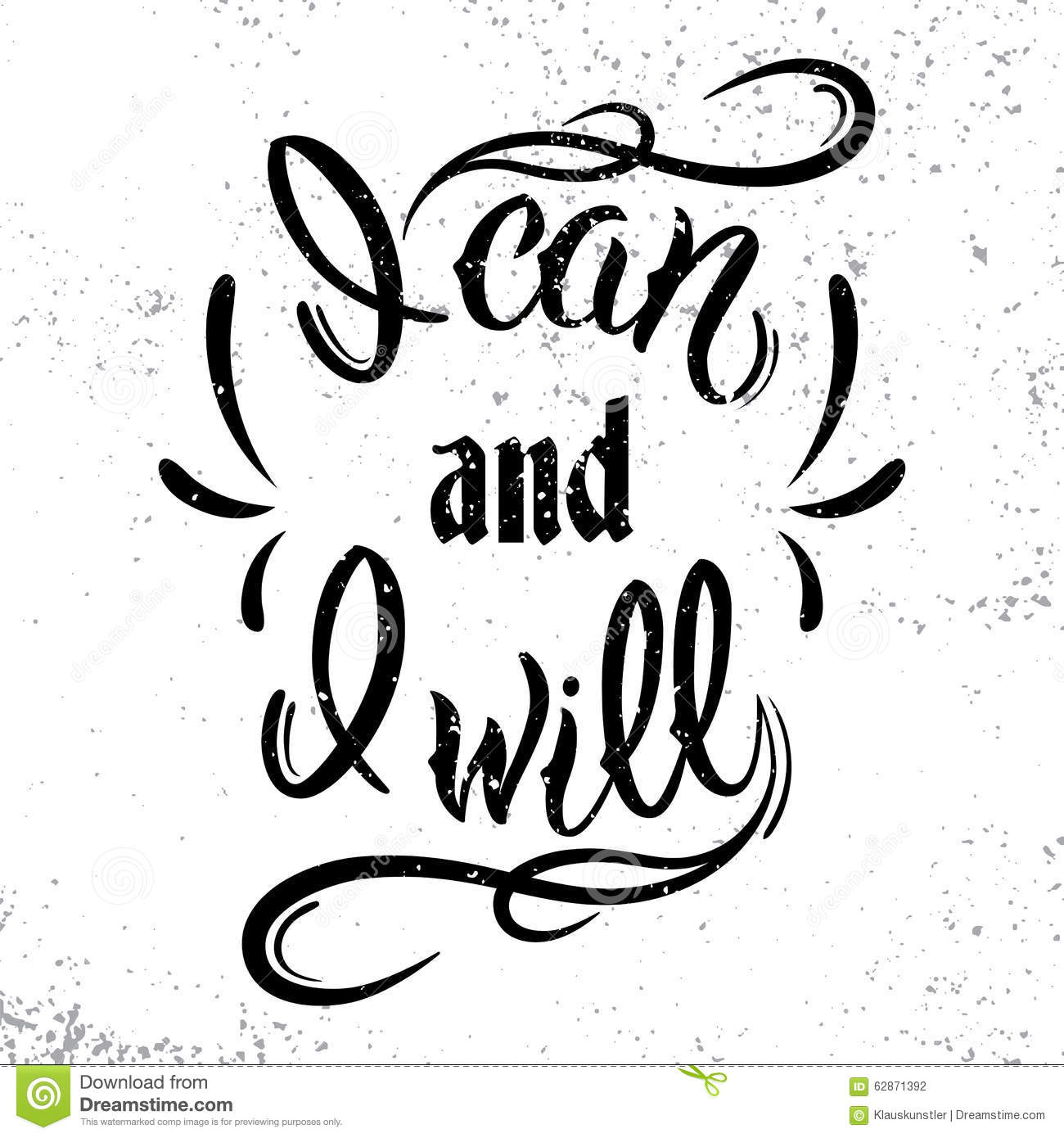 I Can And I Will Motivational And Inspirational Quote