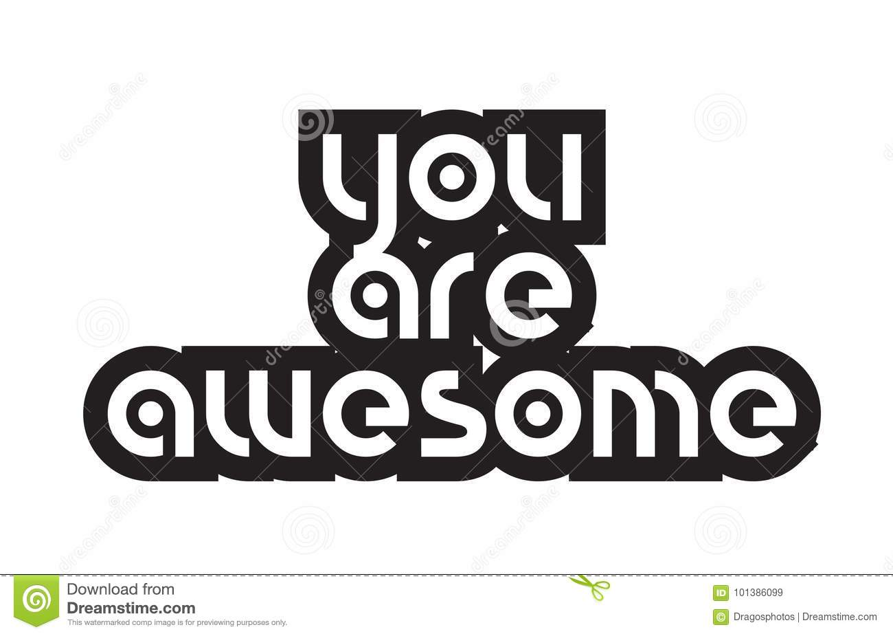 Bold Text You Are Awesome Inspiring Quotes Text Typography