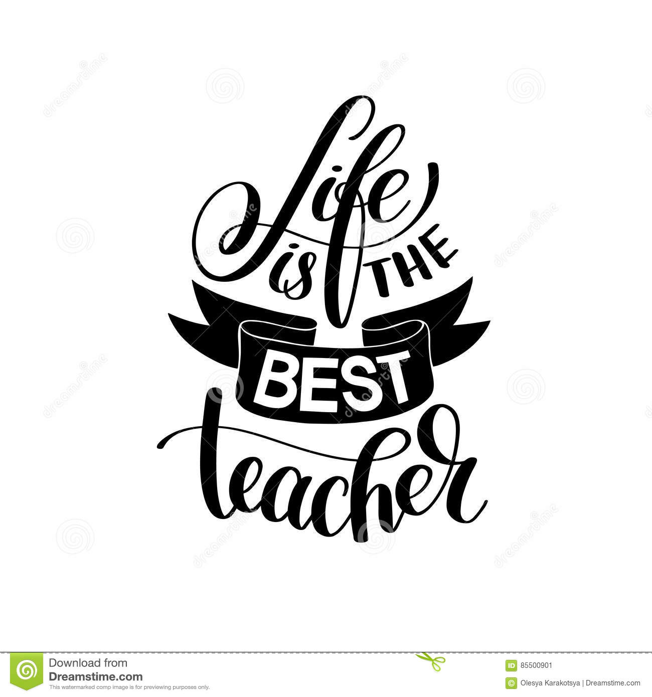 Life Is The Best Teacher Black And White Hand Written