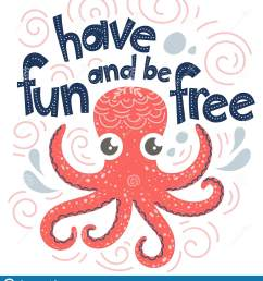 quote have fun and be free poster with lettering and cute octopus vector [ 1475 x 1689 Pixel ]
