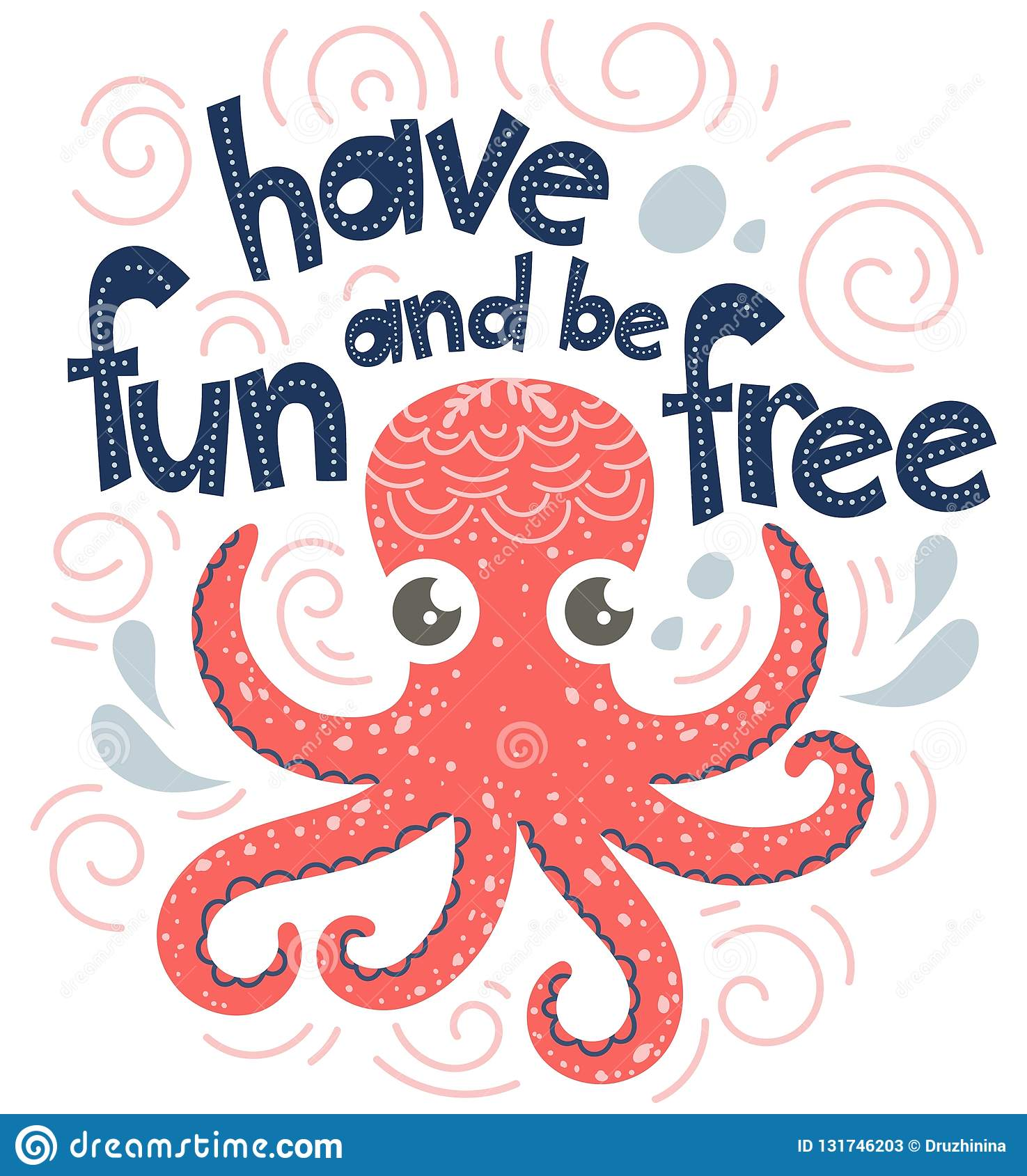 hight resolution of quote have fun and be free poster with lettering and cute octopus vector