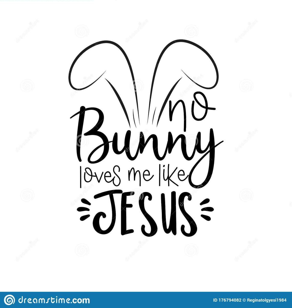 Download No Bunny Loves Me Like Jesus- Funny Easter Text With Cute ...