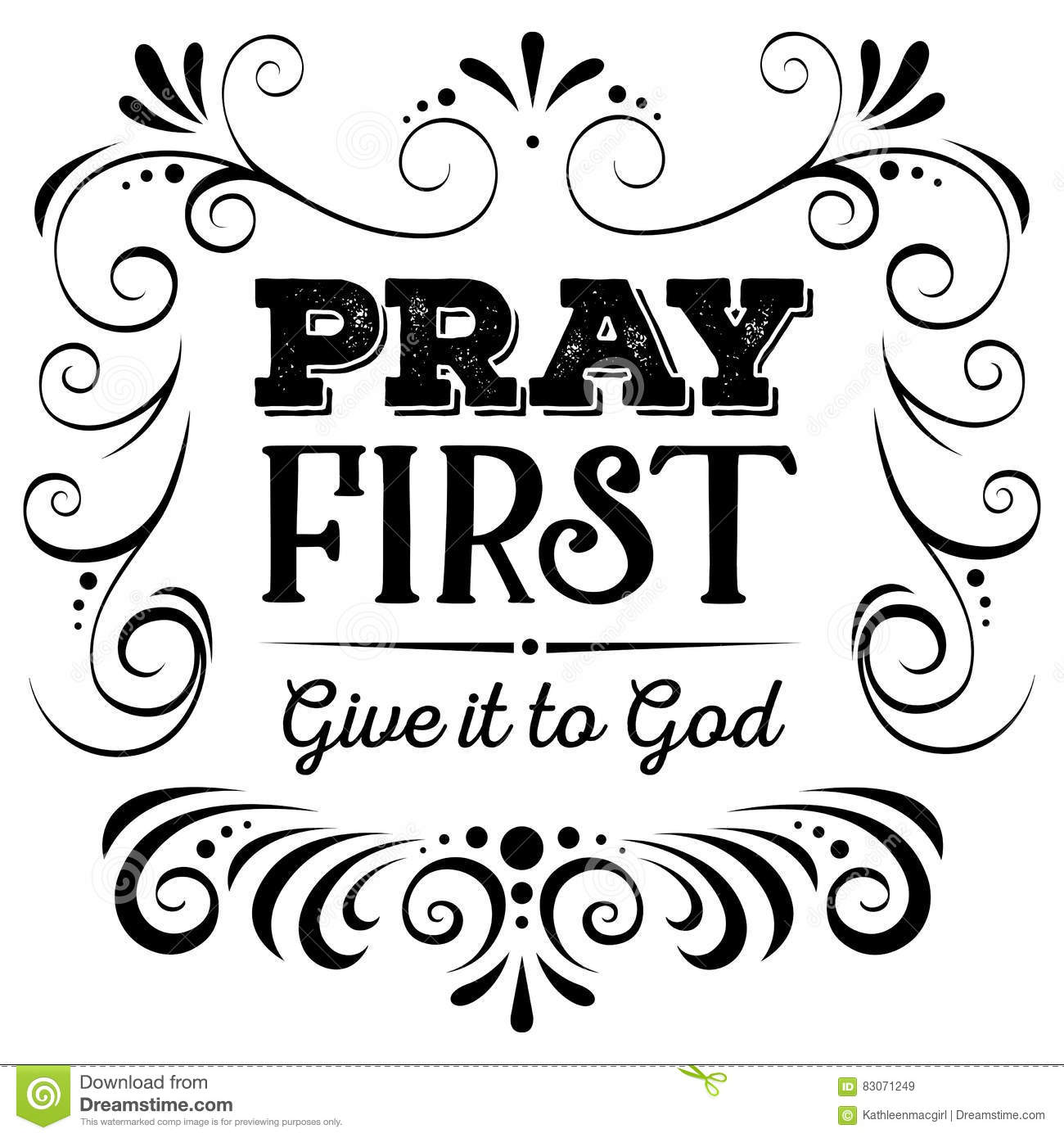 Pray First Give It To God Black On White Background Stock