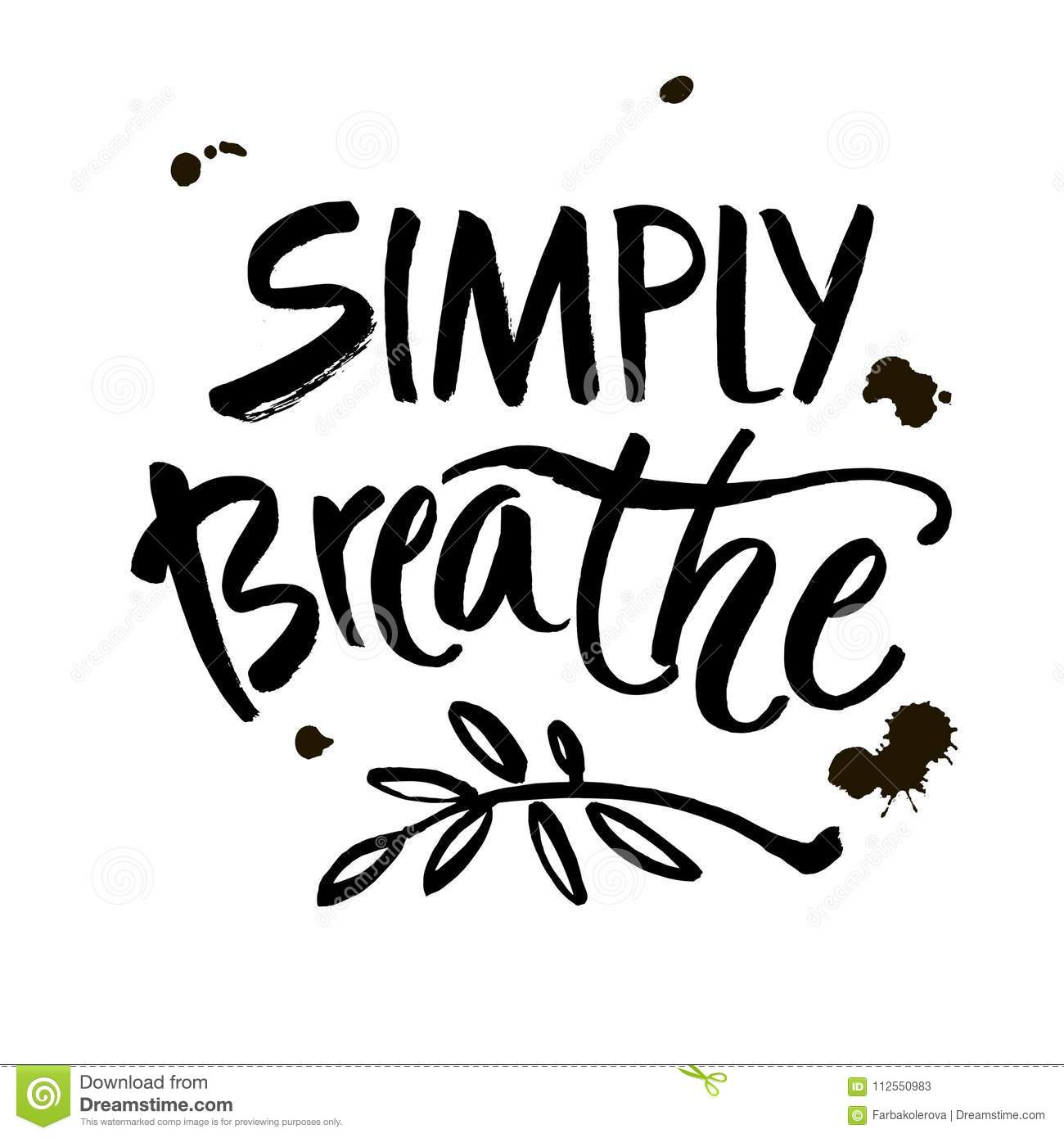 Simply Breathe. Inspirational Quote On White Background