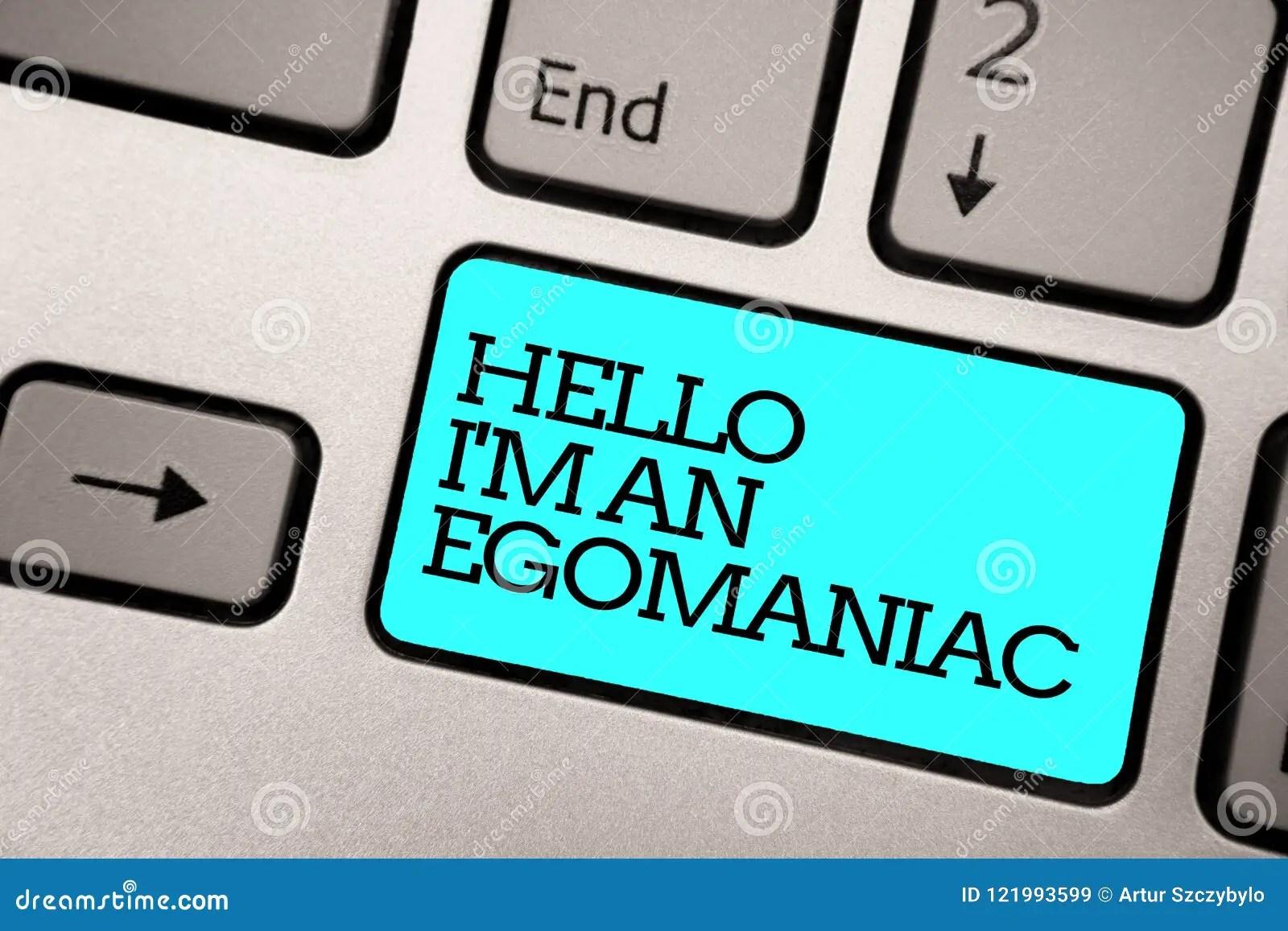 Text Sign Showing Hello I Am An Egomaniac Conceptual