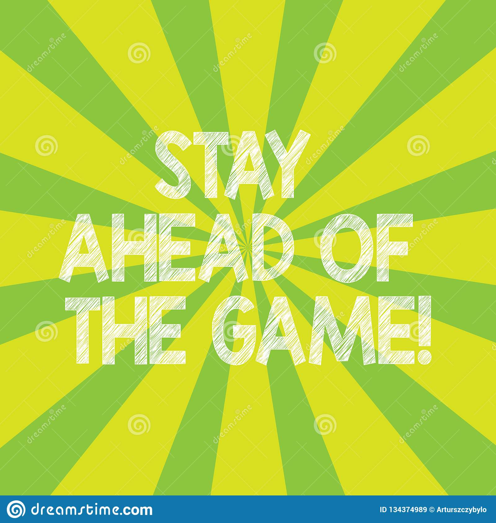 Text Sign Showing Stay Ahead Of The Game. Conceptual Photo Gaining Or Maintaining Advantage In A Situation Sunburst Stock Illustration ...