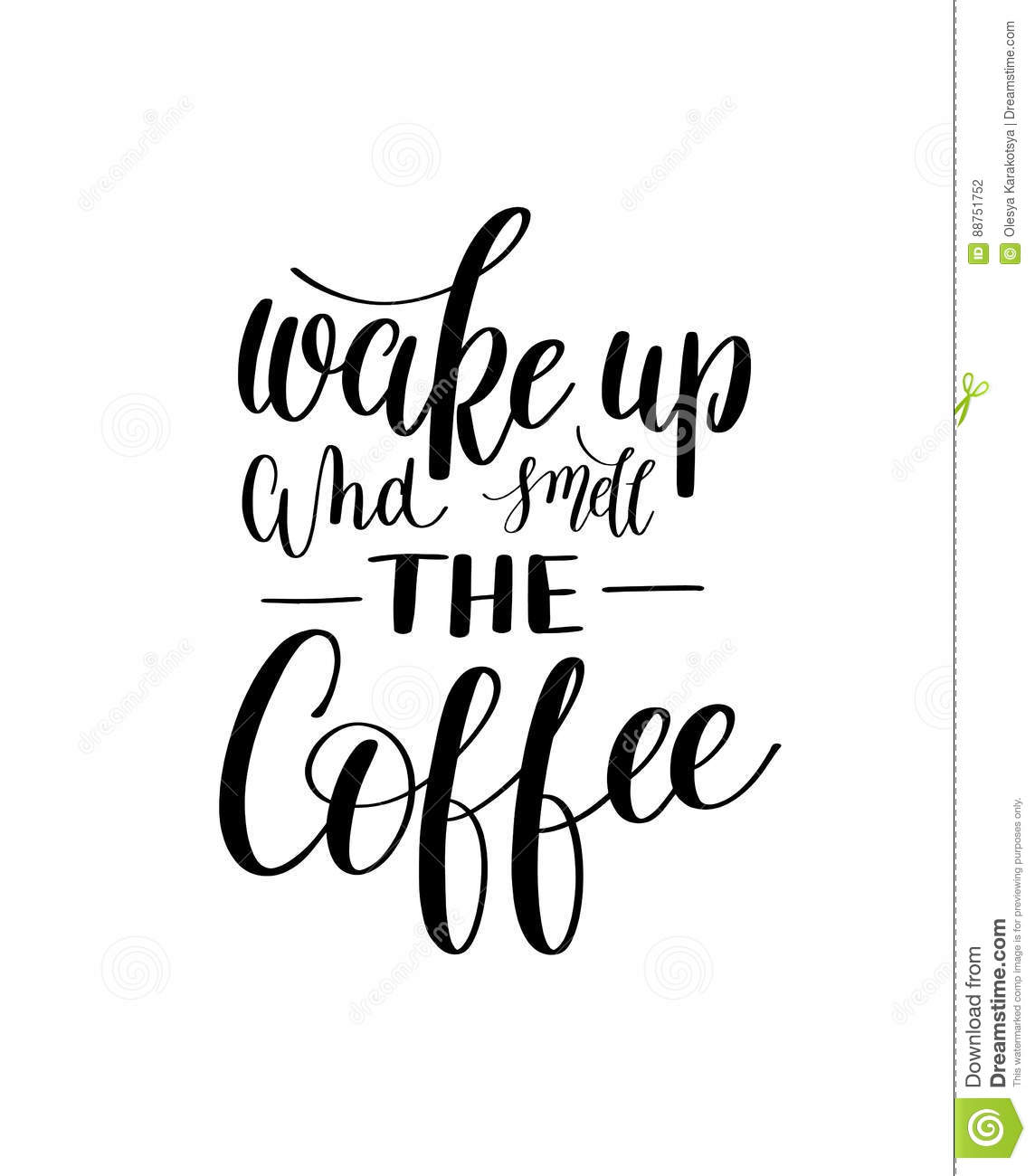 Wake Up And Smell Coffee Black And White Hand Written