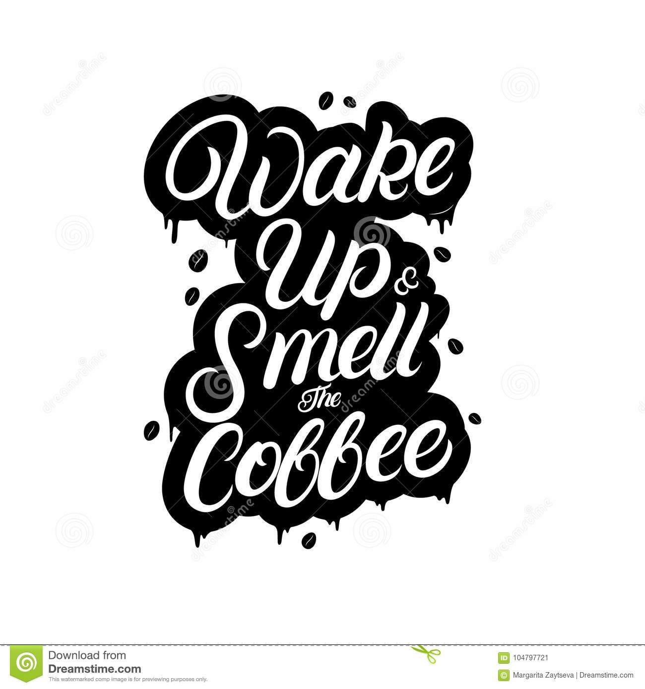 Wake Up And Smell The Coffee Hand Written Lettering With