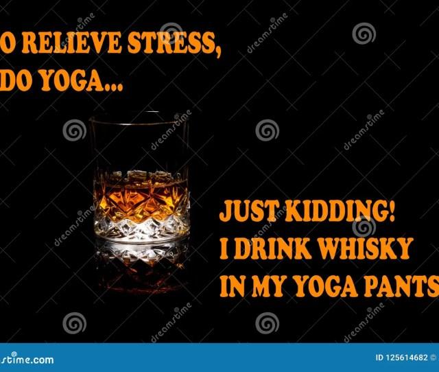 Whiskey Funny Meme I Drink Whiskey In Yoga Pants