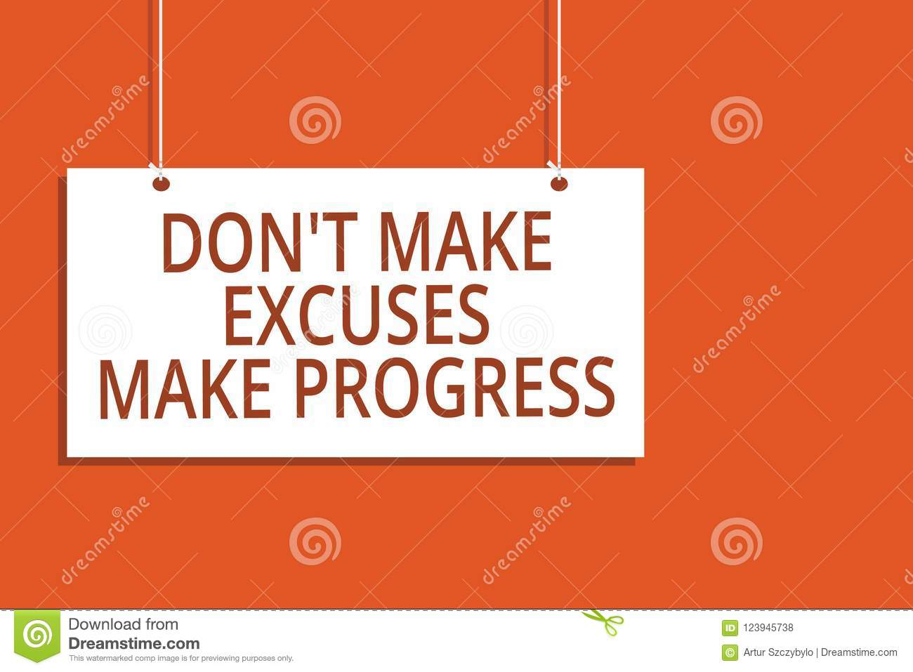 Word Writing Text Don T Not Make Excuses Make Progress. Business Concept For Keep Moving Stop Blaming Others Hanging Board Message Stock ...