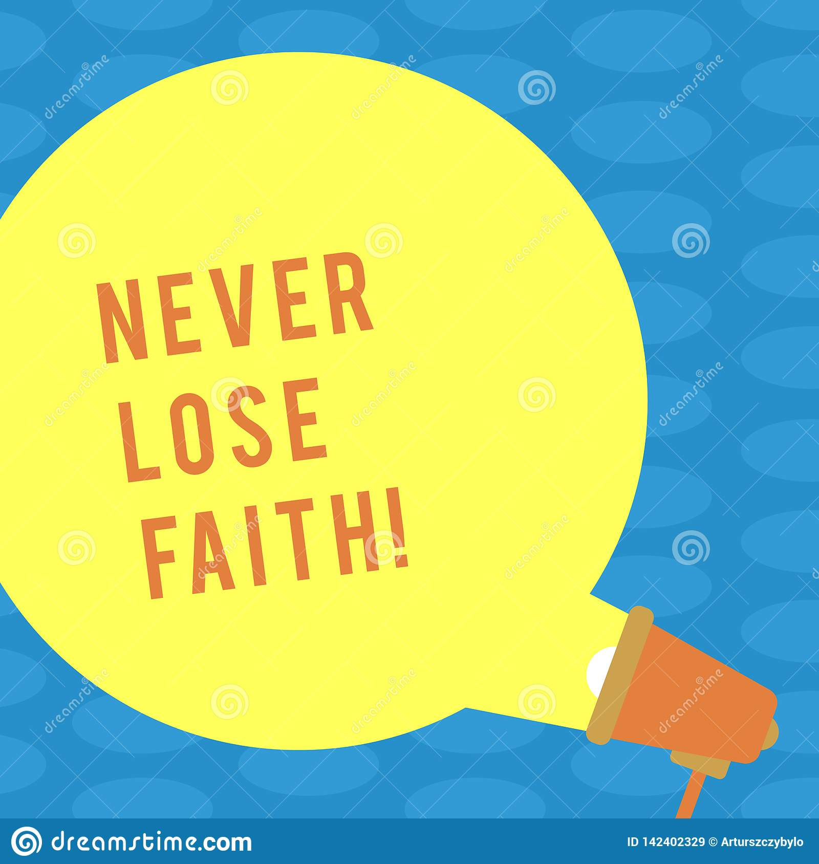 Word Writing Text Never Lose Faith. Business Concept For Do Not Stop Believing In Someone Or Something Or Doubtful Blank Stock Illustration ...