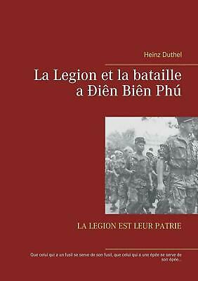 NEW Legion Et La Bataille a Dien Bien Phu by Heinz Duthel Paperback Book (French