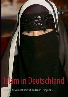 Islam in Deutschland [GER] by Heinz Duthel
