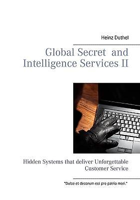 Global Secret and Intelligence Services II | Heinz Duthel |  9783738607789