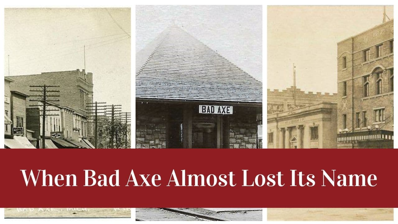When Bad Axe Almost Lost Its Name