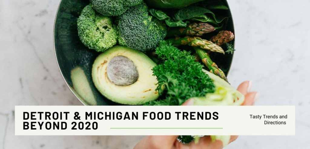 Michigan and Detroit Food Trends