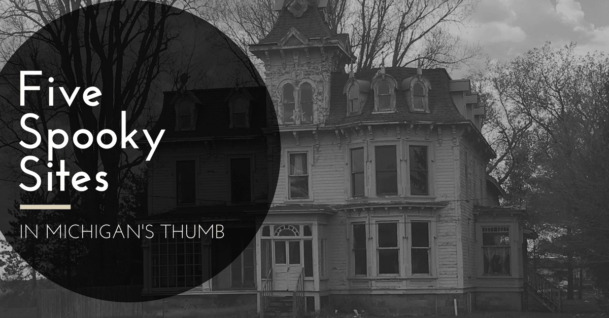 Haunted and Spooky Sites in Michigan's Thumb