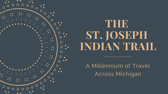 Michigan's St. Joseph Indian Trail