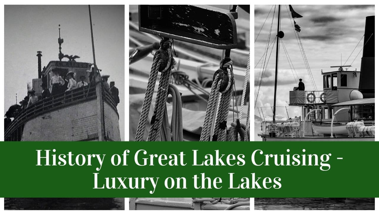 History of Great Lakes Cruising - Luxury on the Lakes