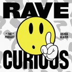 Rave Curious