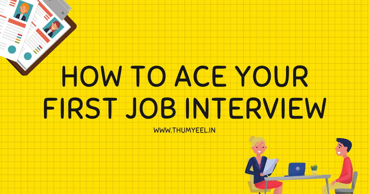 HOW TO ACE YOUR FIRST JOB INTERVIEW blog thumbnail thumyeelin tips