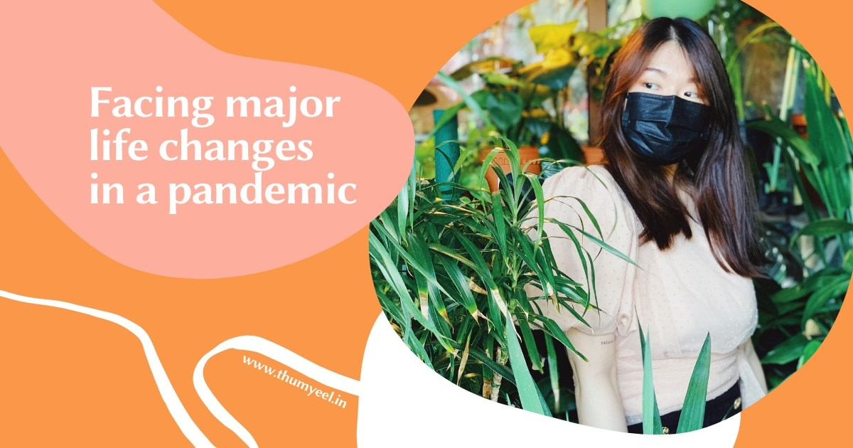 covid-19 facing major life changes during a pandemic