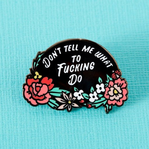 Punky Pins - Don't Tell Me What To Do Enamel Pin