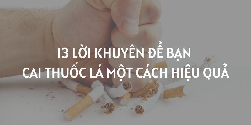 13 lời khuyên để bạn cai thuốc lá hiệu quả