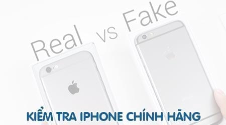 cach kiem tra iphone chinh hang nhan biet iphone chinh hang apple