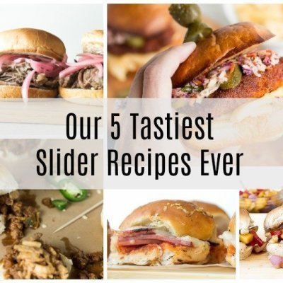 Our 5 Tastiest Slider Recipes Ever