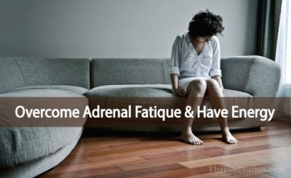 How To Overcome Adrenal Fatigue And Feel Energized