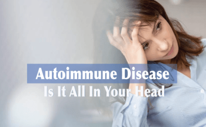 Autoimmune-Disease-It-Isnt-All-In-Your-Head