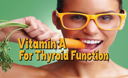 Vitamin-A-Important-For-Healthy-Thyroid-Function