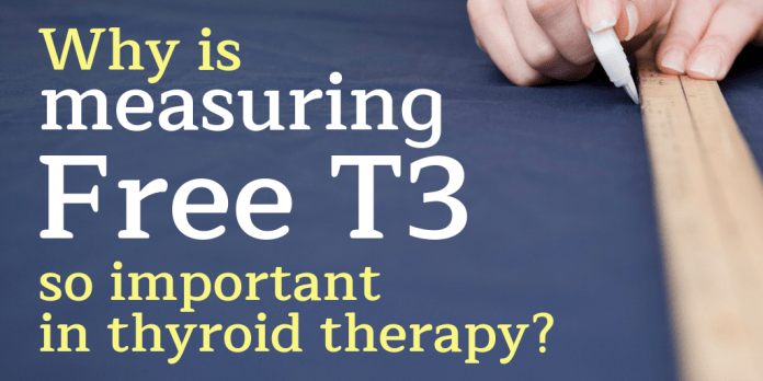why is measuring free t3 so important