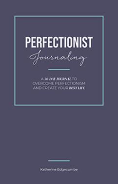 The Perfectionist Journal - Katherine Edgecumbe