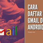 Cara Daftar Gmail di HP Android Terbaru