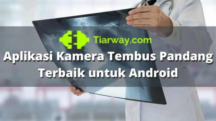 Aplikasi Kamera Tembus Pandang Terbaik untuk Android