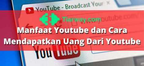 Manfaat Youtube dan Cara Mendapatkan Uang Dari Youtube