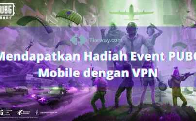 Mendapatkan Hadiah Event PUBG Mobile dengan VPN