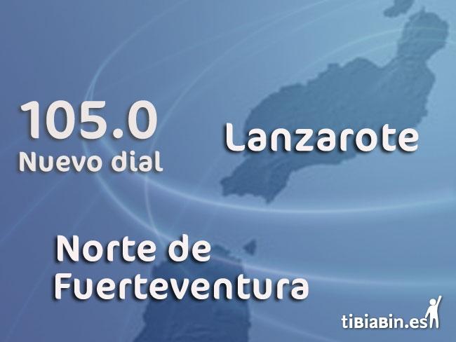 105.0 ¡¡Nuevo dial!! para Lanzarote y Norte de Fuerteventura