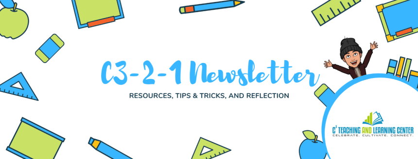 C3-2-1 Newsletter.  Resources, Tips & Tricks, and Reflection