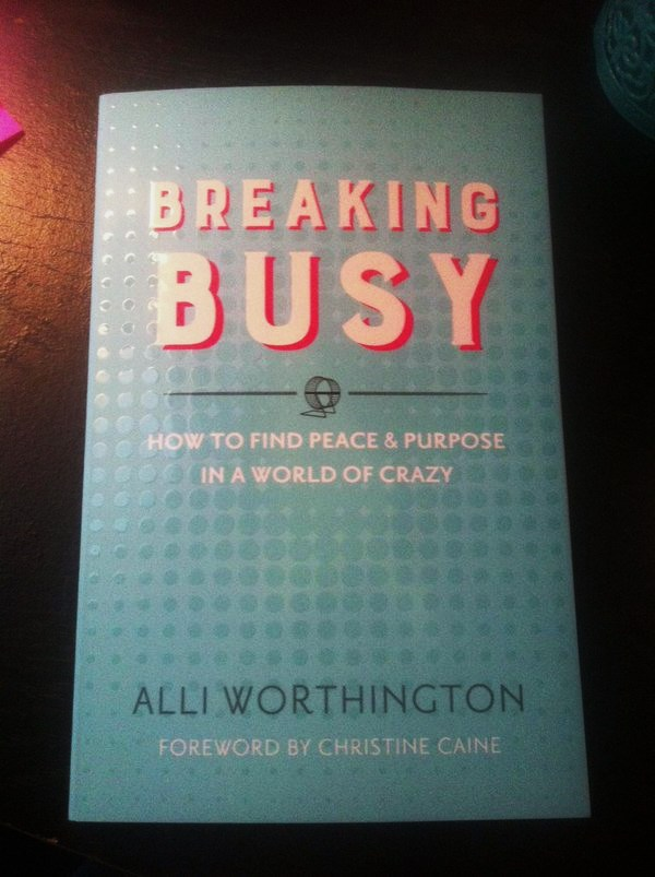 Breaking Busy by Alli Worthington: A Book Review