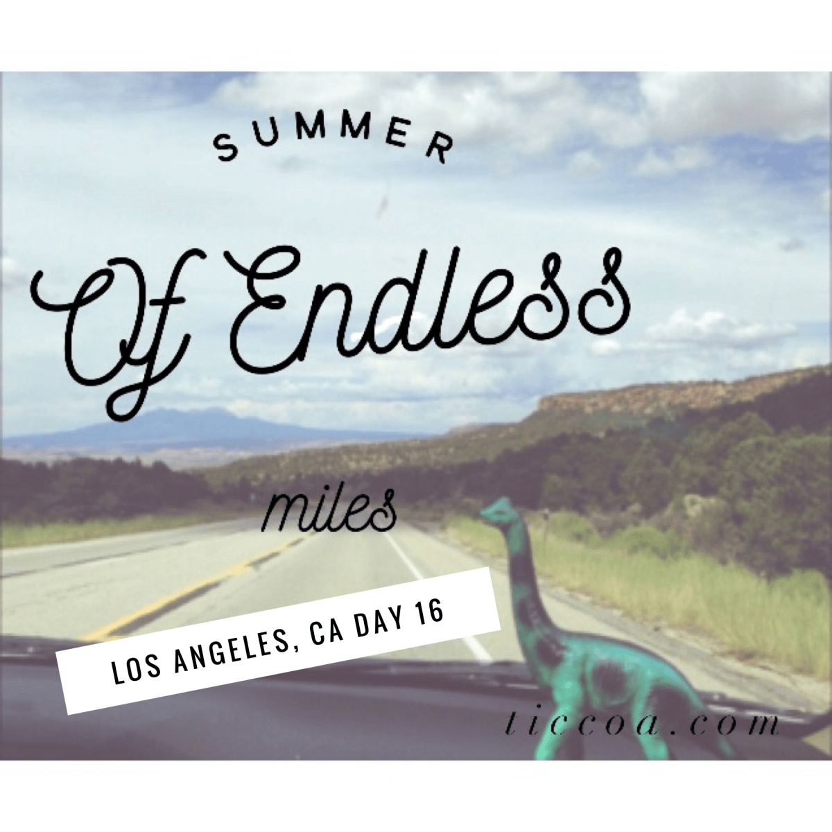 Los Angeles: The Summer of Endless Miles, Day 16