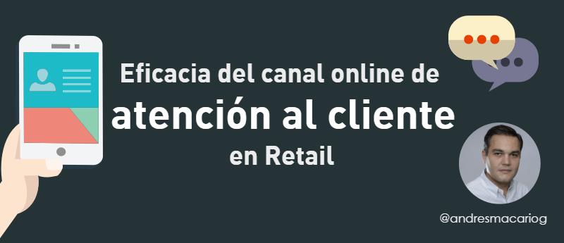 Eficacia del canal online de atencion al cliente- Andres Macario